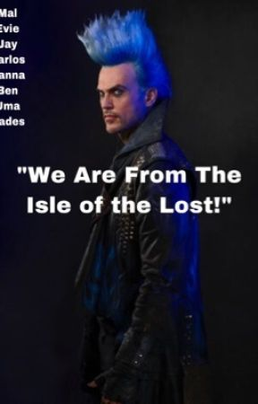 """""""We Are From The Isle of The Lost!"""" (Short Story) by JugheadSprose"""
