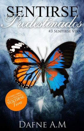 Sentirse Predestinados (#3 Sentirse Viva) by DafneAM