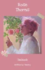 Rose Thorns « Taekook by taesvy
