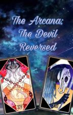 The Arcana: The Devil Reversed by Crybaby-Chan1