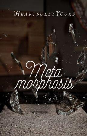Metamorphosis (Breaking Free, book 2) by HeartfullyYours