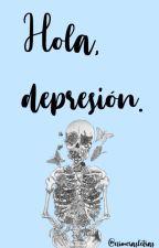 Hola, depresión. by efimerasletras