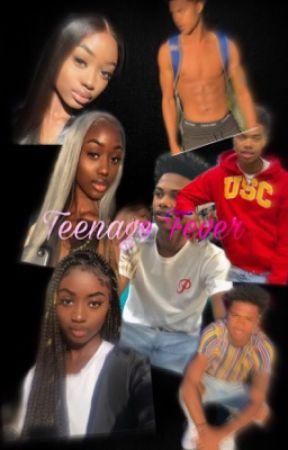 Teenage Fever  by its_ya_girl_tete