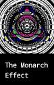 The Monarch Effect (DISCONTINUED DRAFT) by MyDogsADragon