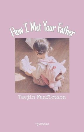 How I Met Your Father / Taejin by jintato
