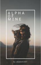 Alpha of Mine by elizabeth3017