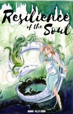 Resilience of the Soul {Fanfiction-sequel Book 3} by Velfman