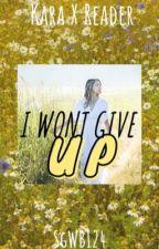 I won't give up (Kara Danvers x Reader) by SgWB124