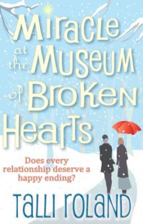 Miracle at the Museum of Broken Hearts by TalliRoland