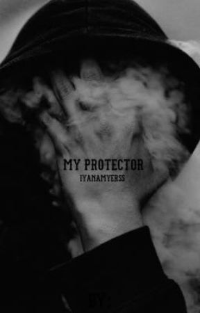 My Protector by iyanamyers5