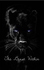 The Beast Within.  by bellasamted123