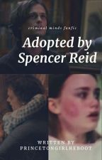 Adopted By Spencer Reid |Criminal Minds by Princetongirlreboot