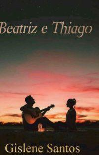 Beatriz e Thiago ( Em Revisão) cover