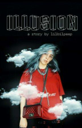 Illusion • B.E by lilbilpeep