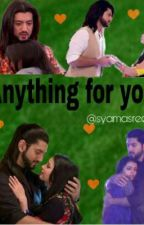 Anything For You ❤💔 ✅✔ by SyamaSree