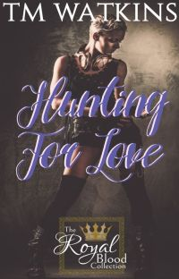 Hunting For Love  ~ Book 6 ~ The Royal Blood Collection cover