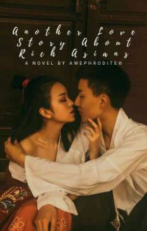 Another Love Story About Rich Asians by ipissvodka