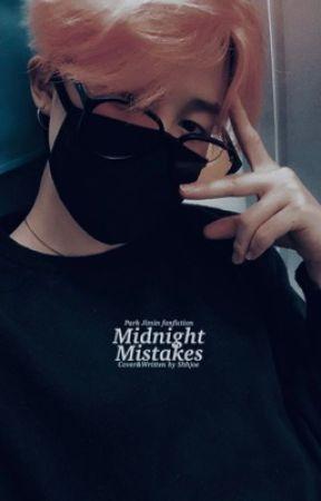 Midnight Mistakes    أخطاء منتصف الليل by ShhJoe