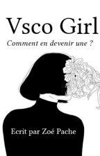 Conseils pour devenir une Vsco Girl by Zopce1221