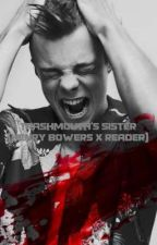 Trashmouth's Sister (Henry Bowers x Reader) by WoodenButton