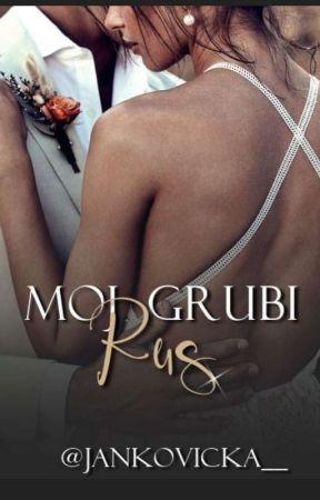 MOJ GRUBI RUS  by Jankovicka__
