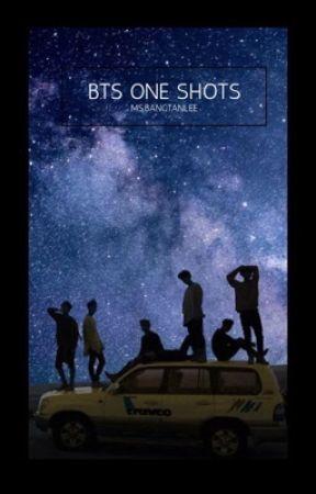 BTS One Shots by MsBangtanlee