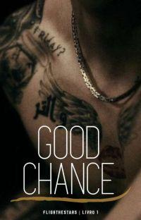 Good Chance | Zayn Malik [concluída] cover