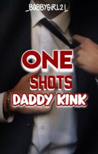 One shots Daddy Kink cover