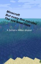 Minecraft but every 5 minutes the sea level rises [discontinued] by tax_evasi0nn
