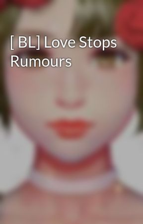 [ BL] Love Stops Rumours by LarisaMoon
