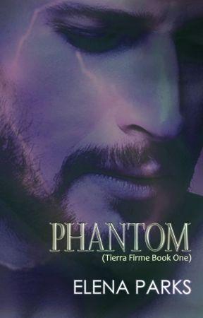 PHANTOM: Tierra Firme Book 1 by ElenaYsabelParks