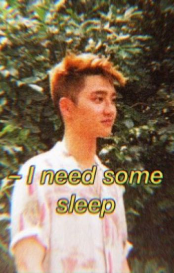i need some sleep •ks