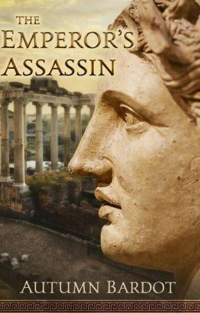 The Emperor's Assassin by AutumnBardot