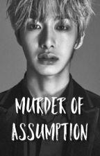 Murder of Assumption  by simply_butter