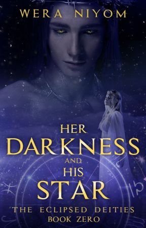 Her Darkness and His Star (Eclipsed Deities Prequel) by wera_nyooms