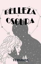BELLEZA OSCURA by FERNANDAOC1