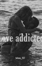 Love addicted by Helena_257