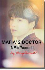 MAFIA'S DOCTOR [Min Yoongi X Reader] by hazelhope07