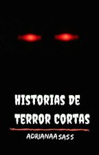 Historias de terror cortas by AdrianaAsass