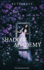 Shadow Academy  by Buttercupssunflowers