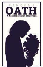 Oath (A Michael Jackson Fanfiction) by fanofmj
