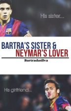 Bartra's Sister and Neymar's Lover. (Marc Bartra/Neymar Jr) by bartradasilva