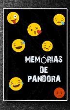 MEMÓRIAS DE PANDORA by Talita26Melo