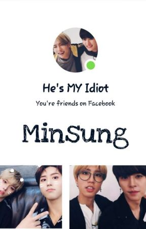 He's MY idiot~Minsung by Psychoswirl