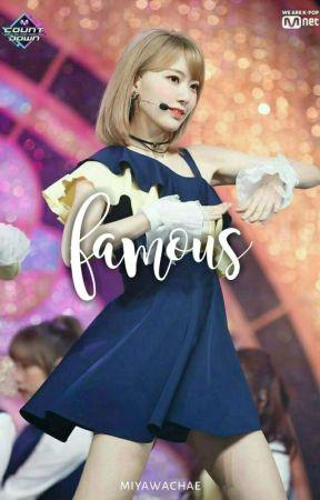 FAMOUS. by miyawachae