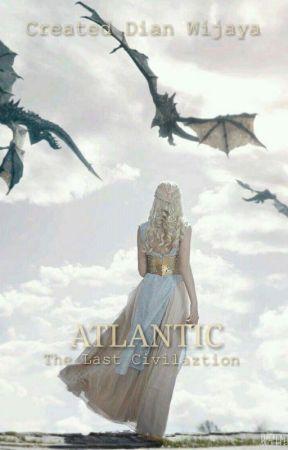 ATLANTIC - The Last Civilaztion 🔱 [Season 1] by DianWijaya137