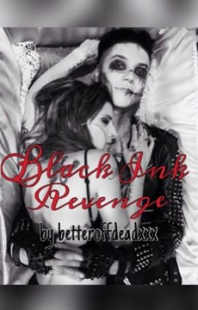 Black Ink Revenge; Andy and Juliet Love Story by courtneyxcatastrophe