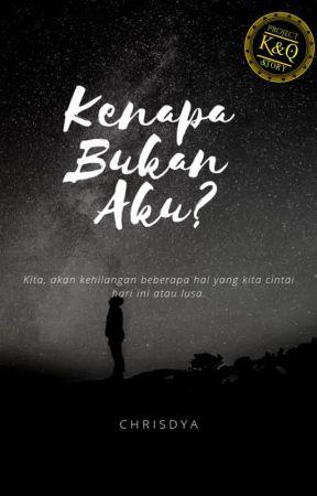Kenapa Bukan Aku? by KnQ_Grup