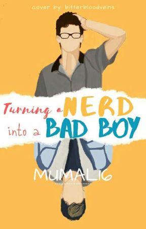 Turning A Nerd Into A Bad Boy (ZM) by Mumal16