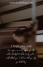 I hope you stay  by Haihappen786